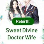 Перерождение: Божественный Доктор, Милая Жена