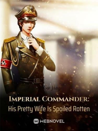 Командующий Империи: его прекрасная жена безнадежно избалована