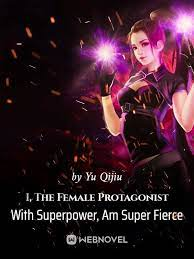Я, женщина-протагонист с суперсилой, супер свирепая!