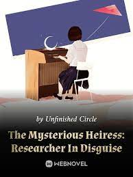 Таинственная Наследница: Переодетый Исследователь